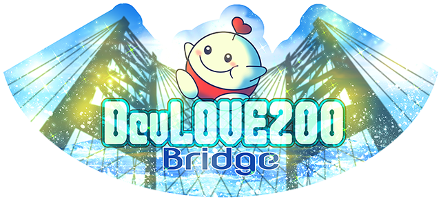 DevLOVE200 Bridge