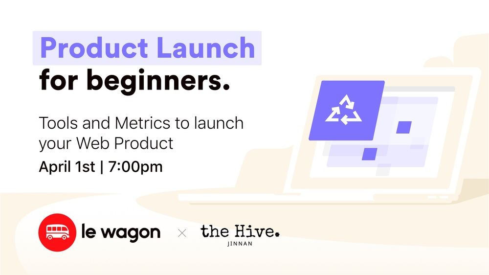 Launch your Product: Tools & Metrics from Idea to Product/Market fit - Workshop