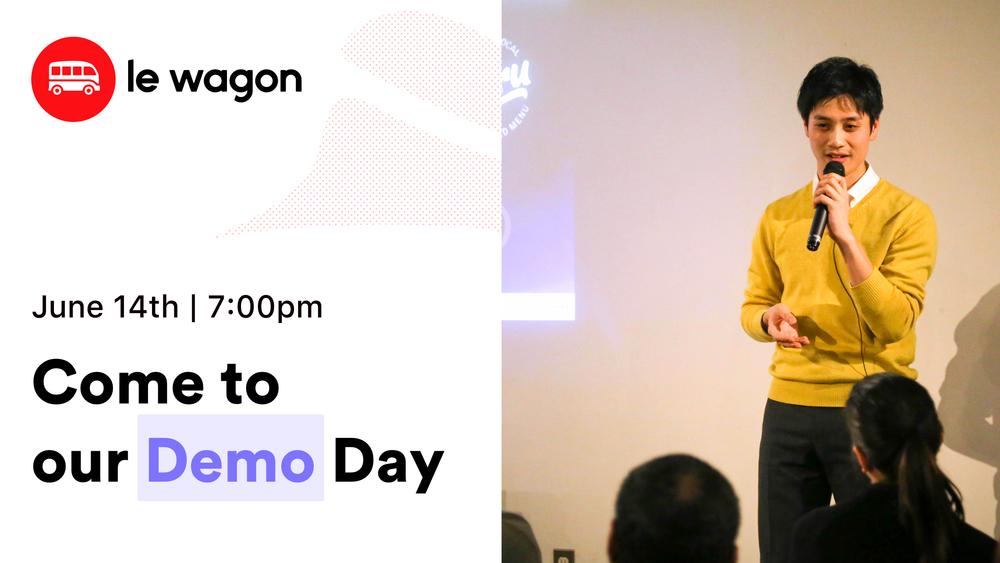 Demo Day - Le Wagon Tokyo Coding Bootcamp - Batch #252 - Le