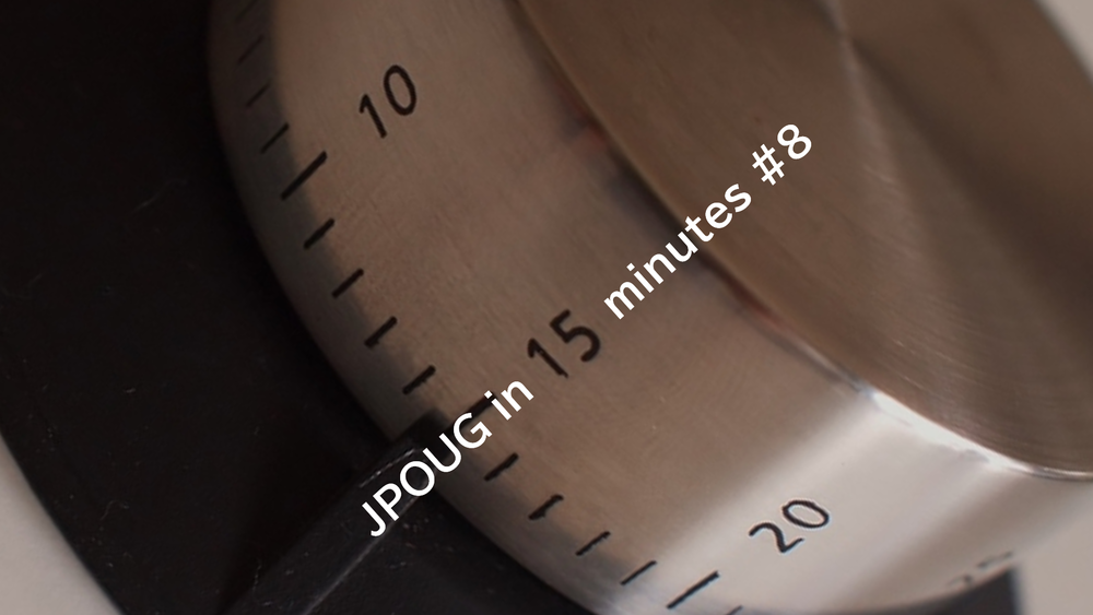 JPOUG in 15 minutes #8