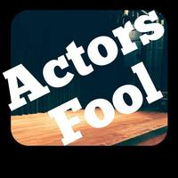 Actors Fool