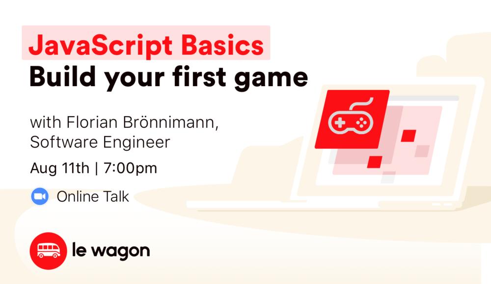 JavaScript basics: Build your first game - Online Workshop