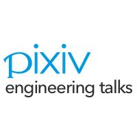 pixiv Inc. エンジニア勉強会
