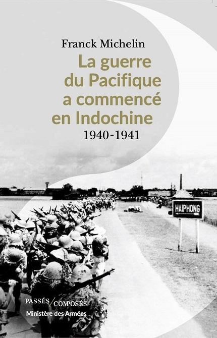 Franck-Michelin-Livre-La-Guerre-du-Pacifique-a-commence-en-Indochine-1940-1941-a-min-small.jpg