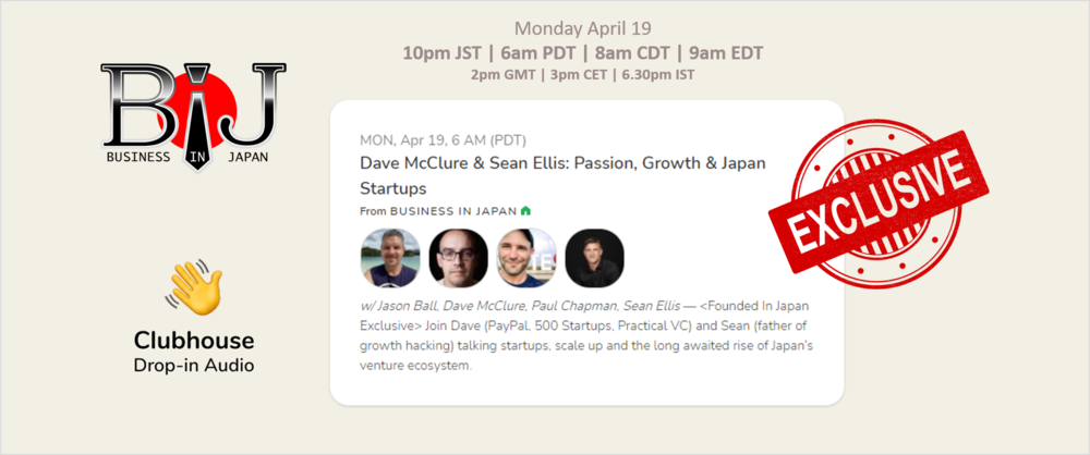 Dave McClure & Sean Ellis: passion, growth and Japan Startups (Audio-only from Clubhouse - join on Zoom!)