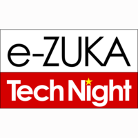 e-ZUKA Tech Night